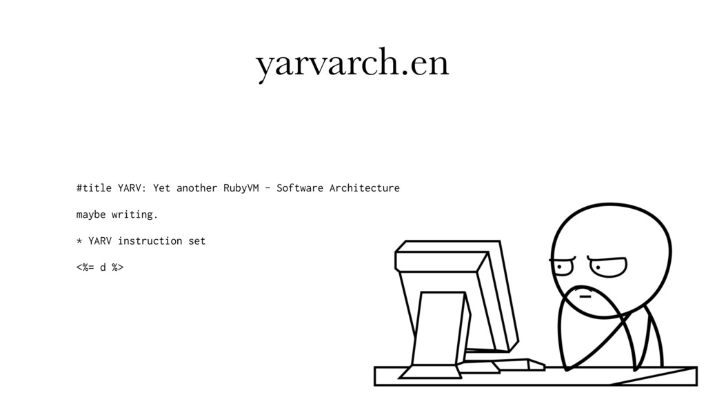 yarvarch.en #title YARV: Yet another RubyVM - S...