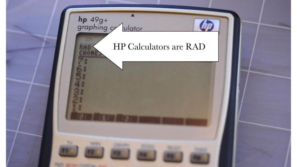 HP Calculators are RAD