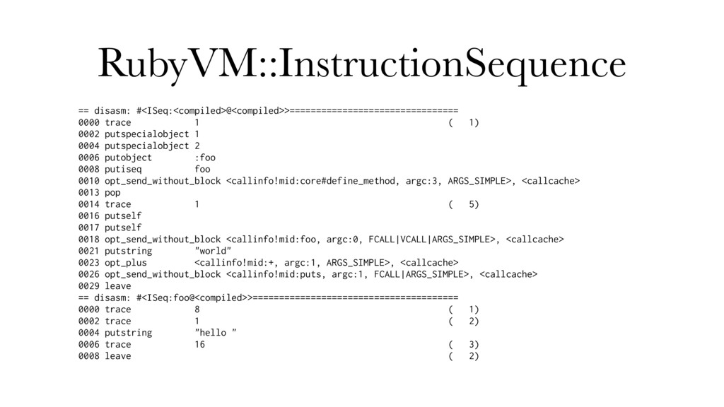 RubyVM::InstructionSequence == disasm: #<ISeq:<...