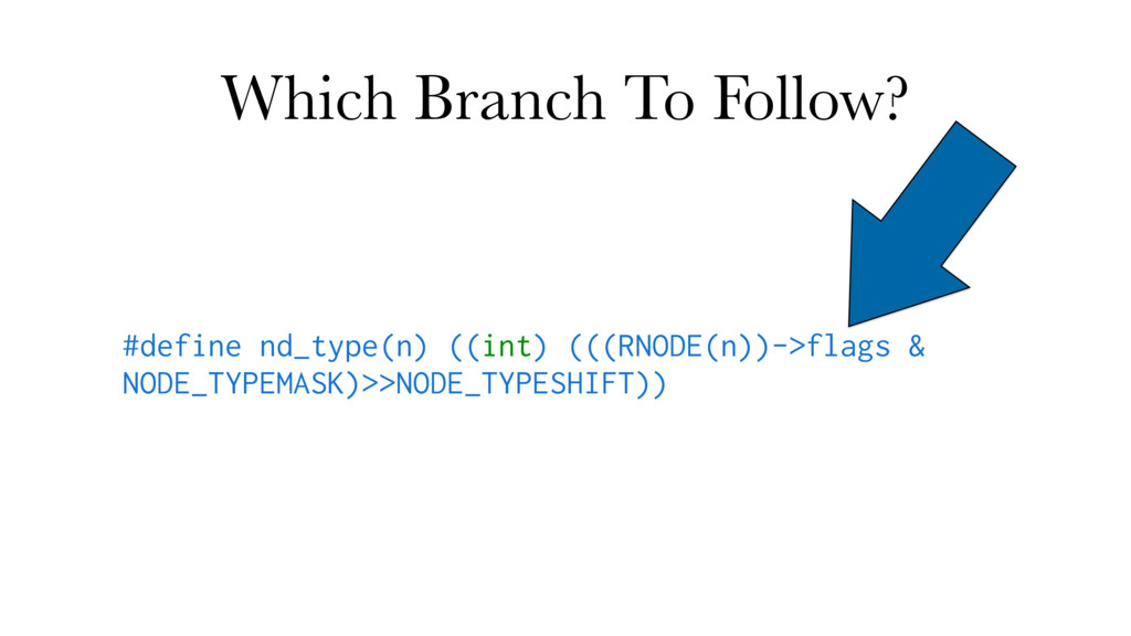 Which Branch To Follow? #define nd_type(n) ((in...
