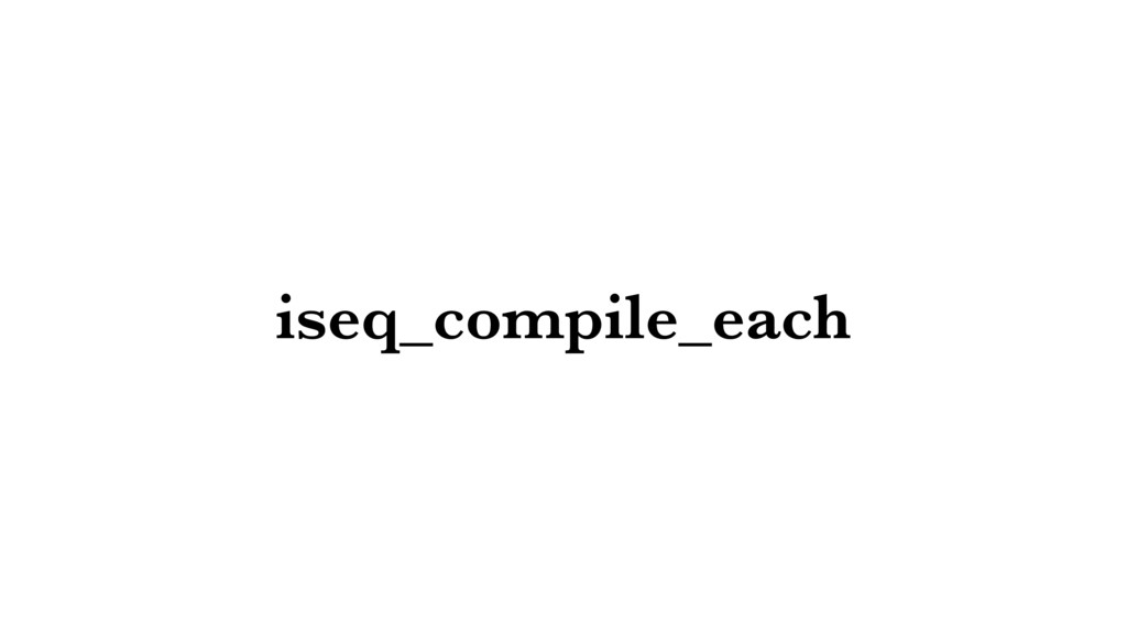 iseq_compile_each