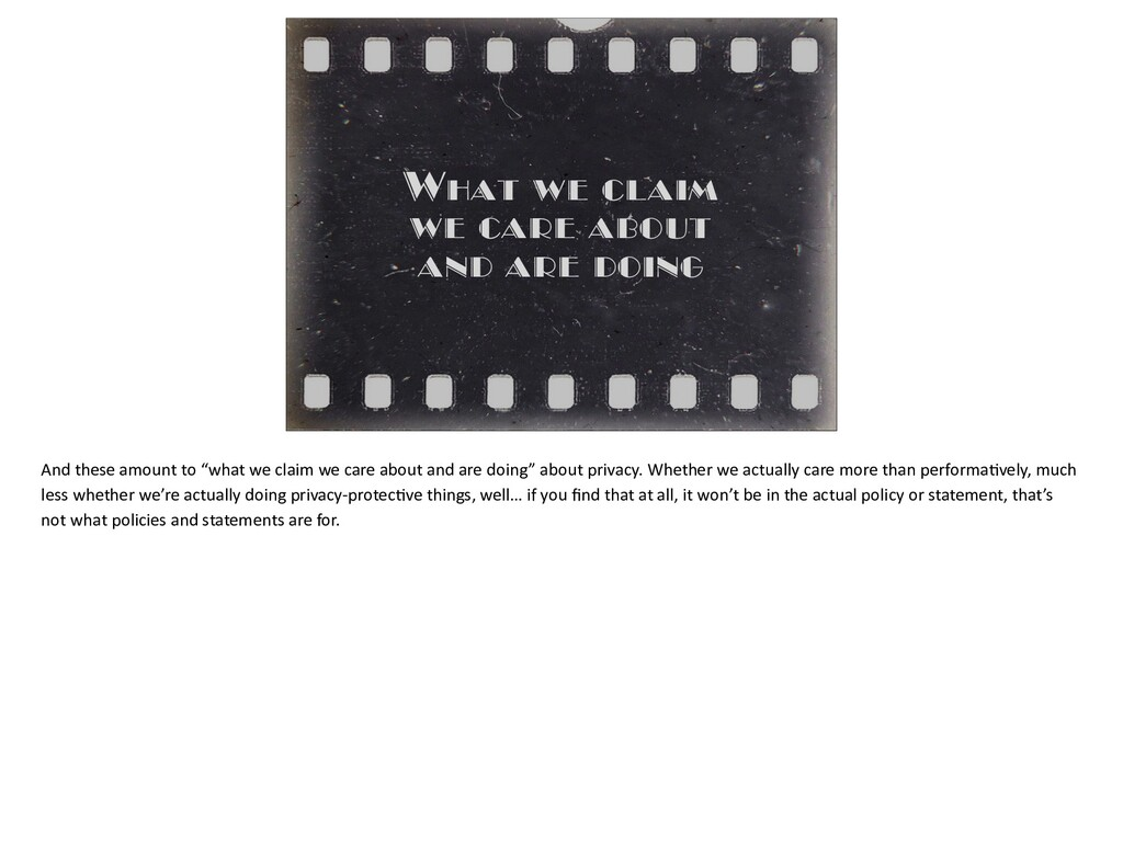 What we claim   we care about   and are doing A...