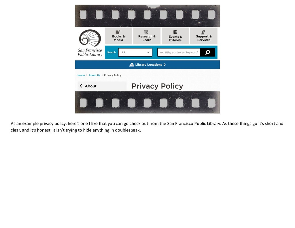 As an example privacy policy, here's one I like...