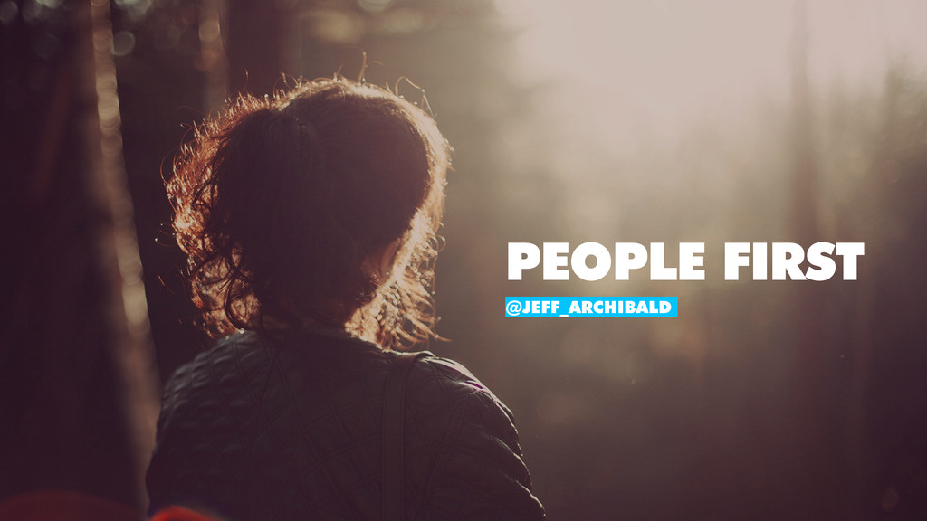 @JEFF_ARCHIBALD PEOPLE FIRST