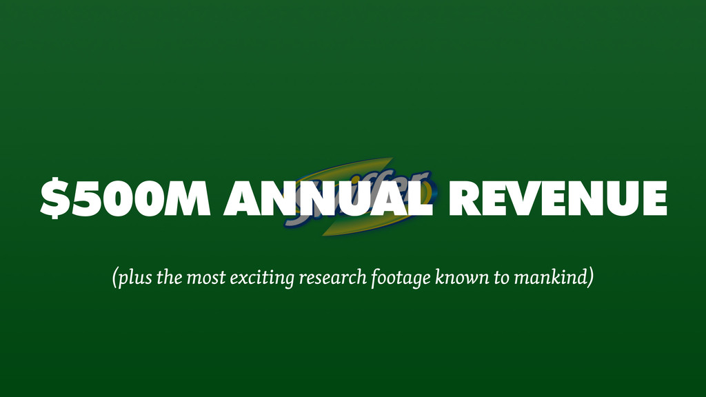 $500M ANNUAL REVENUE (plus the most exciting re...