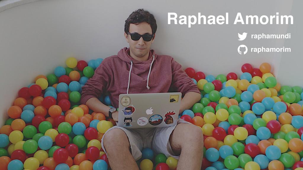 Raphael Amorim raphamundi raphamorim