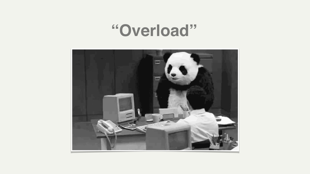 """Overload"""