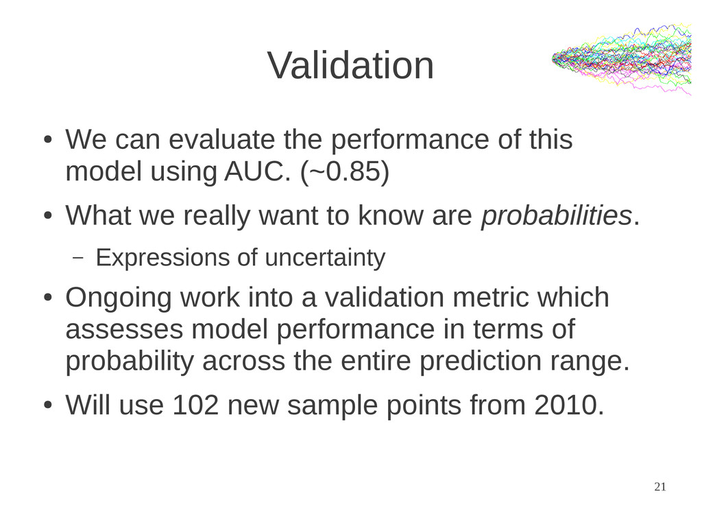 21 Validation ● We can evaluate the performance...
