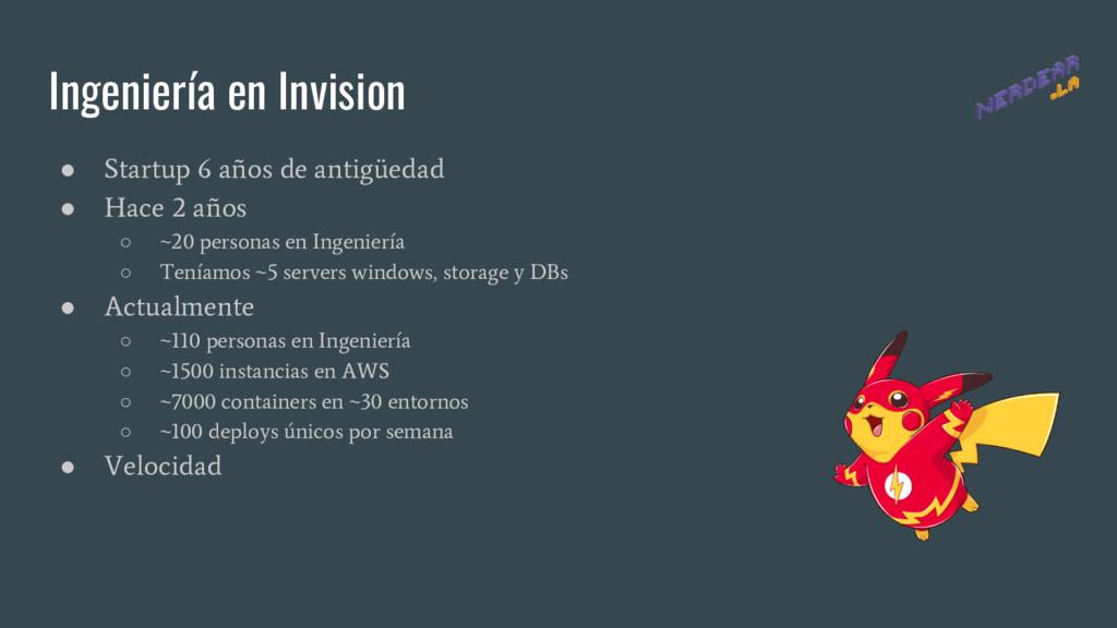Ingeniería en Invision ● Startup 6 años de anti...
