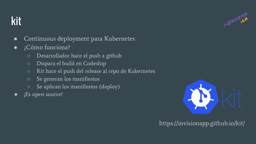 kit ● Continuous deployment para Kubernetes ● ¿...