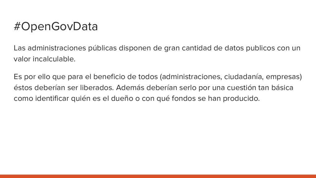 #OpenGovData Las administraciones públicas disp...
