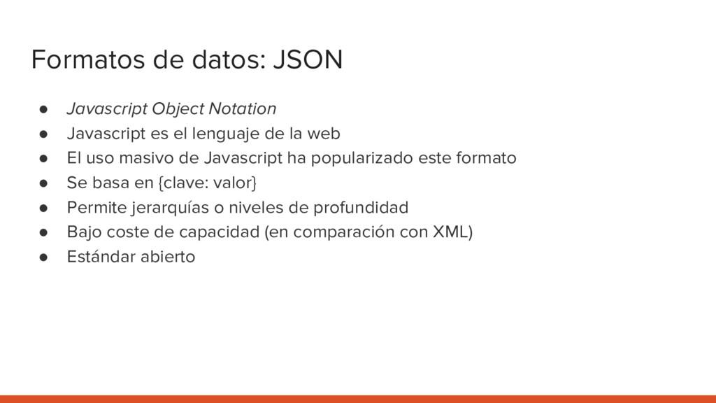 Formatos de datos: JSON ● Javascript Object Not...