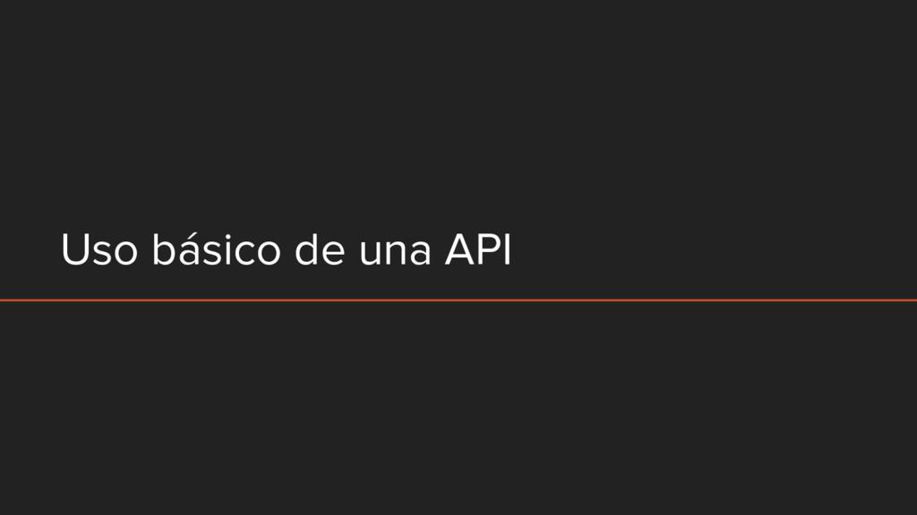 Uso básico de una API