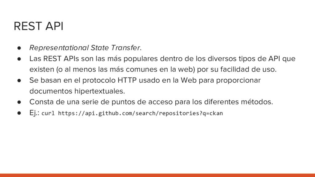 REST API ● Representational State Transfer. ● L...
