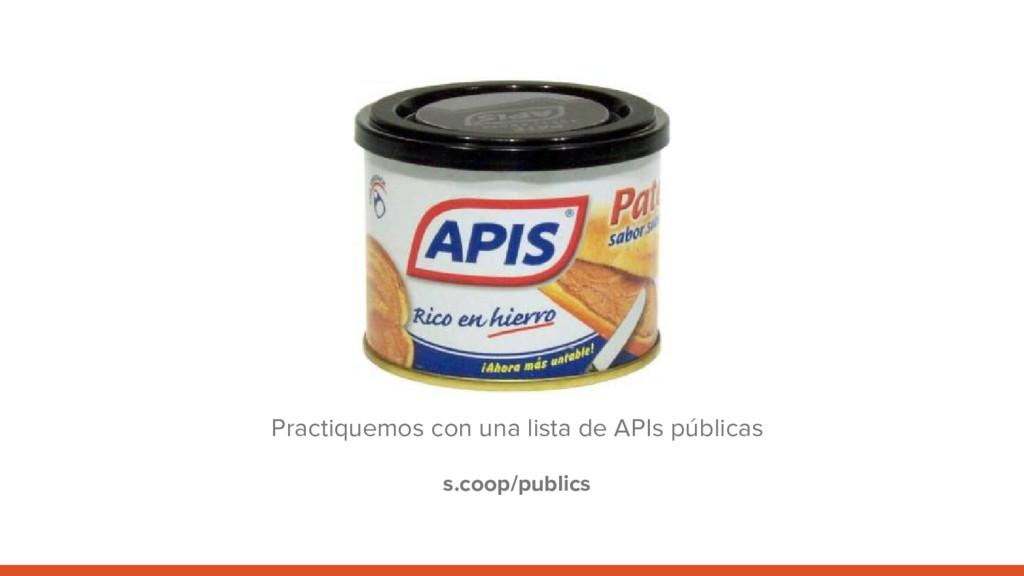 Practiquemos con una lista de APIs públicas s.c...