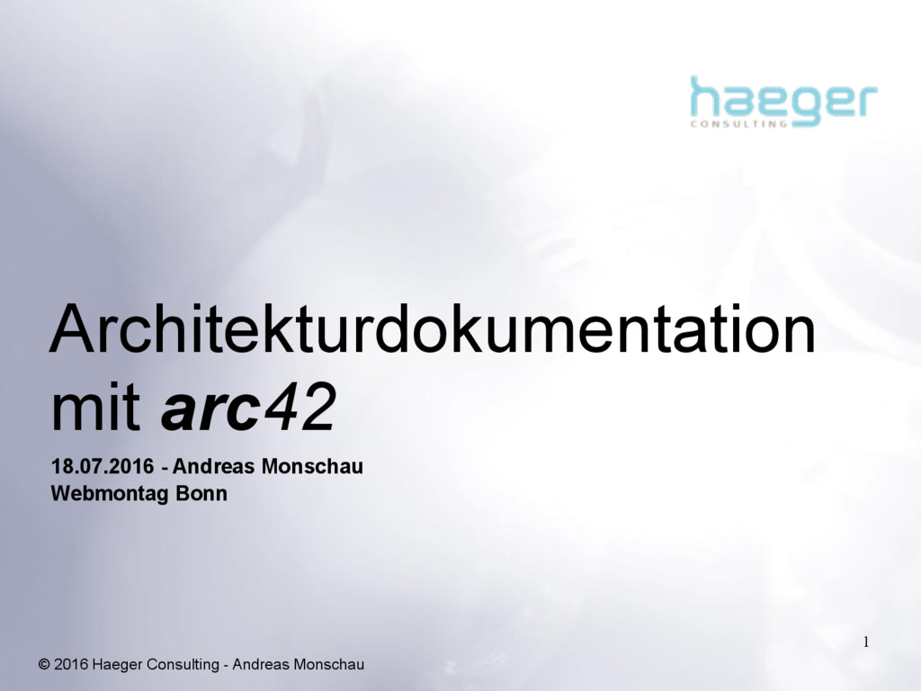 © 2016 Haeger Consulting - Andreas Monschau Arc...