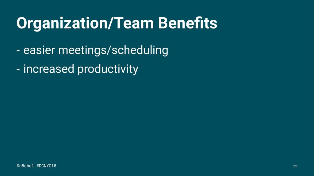 Organization/Team Benefits - easier meetings/sch...