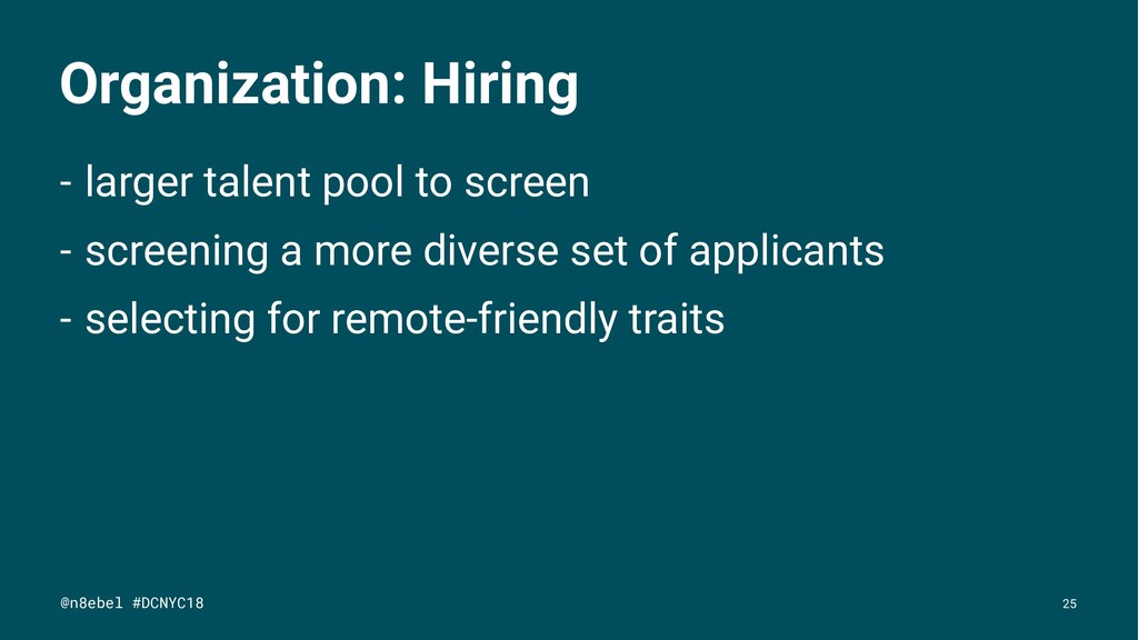 Organization: Hiring - larger talent pool to sc...