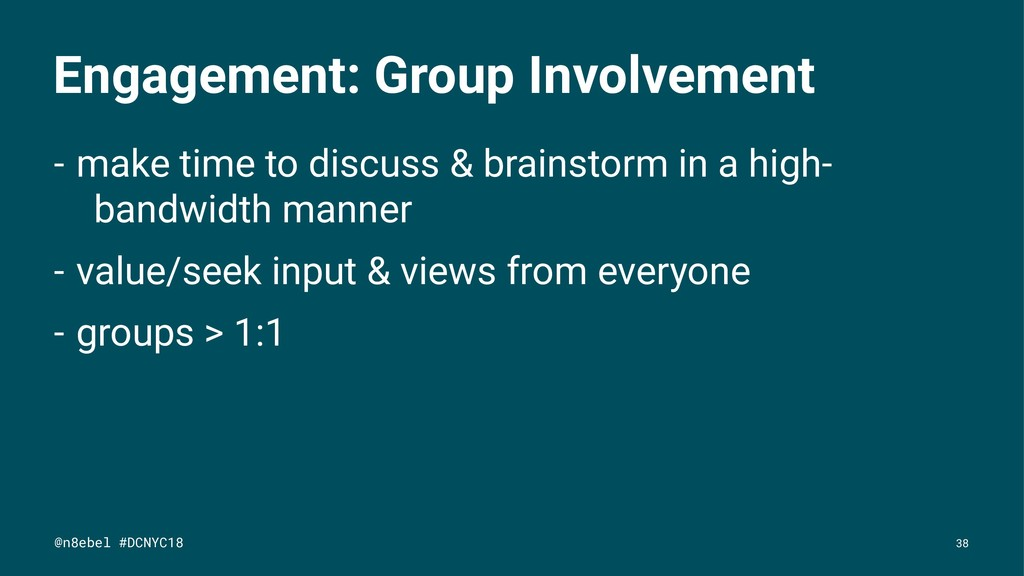 Engagement: Group Involvement - make time to di...