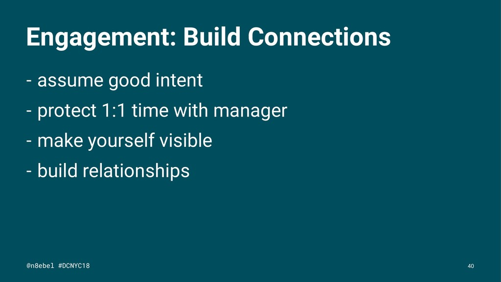 Engagement: Build Connections - assume good int...