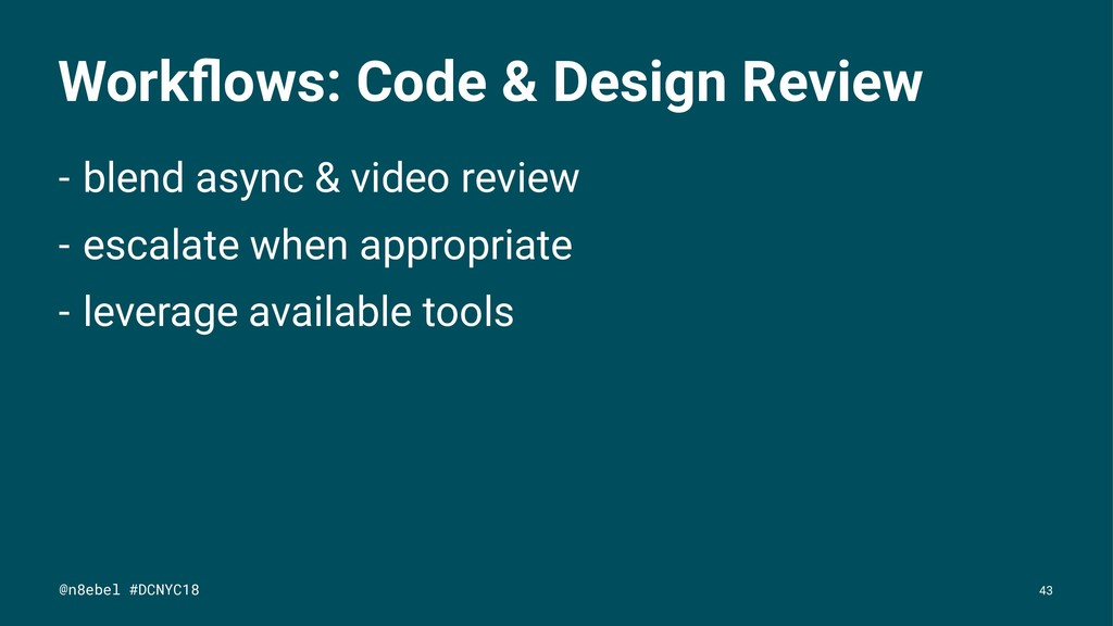 Workflows: Code & Design Review - blend async & ...