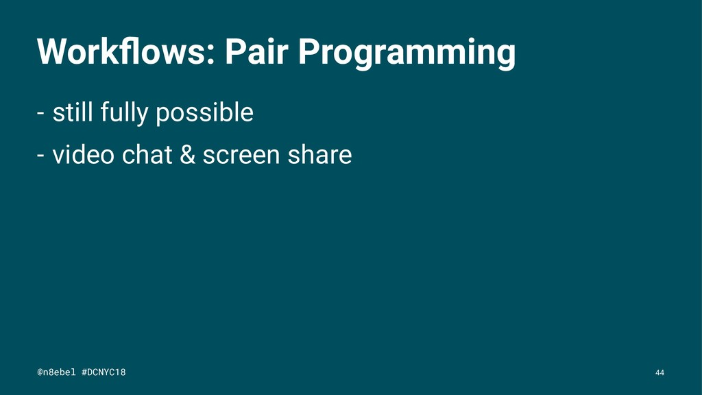Workflows: Pair Programming - still fully possib...