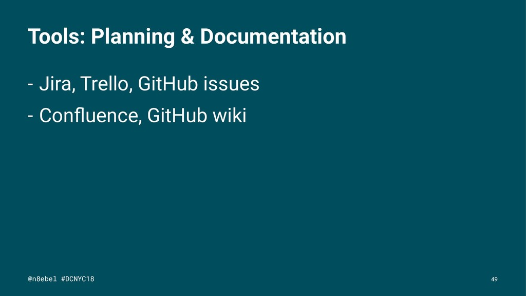 Tools: Planning & Documentation - Jira, Trello,...