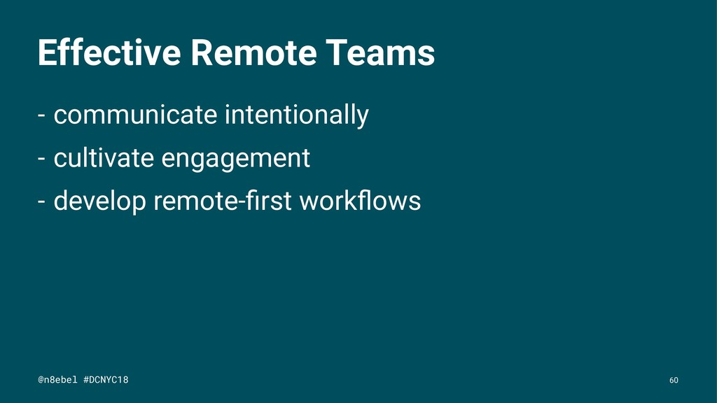 Effective Remote Teams - communicate intentiona...