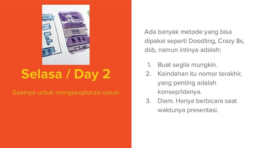 Selasa / Day 2 Saatnya untuk mengeksplorasi sol...