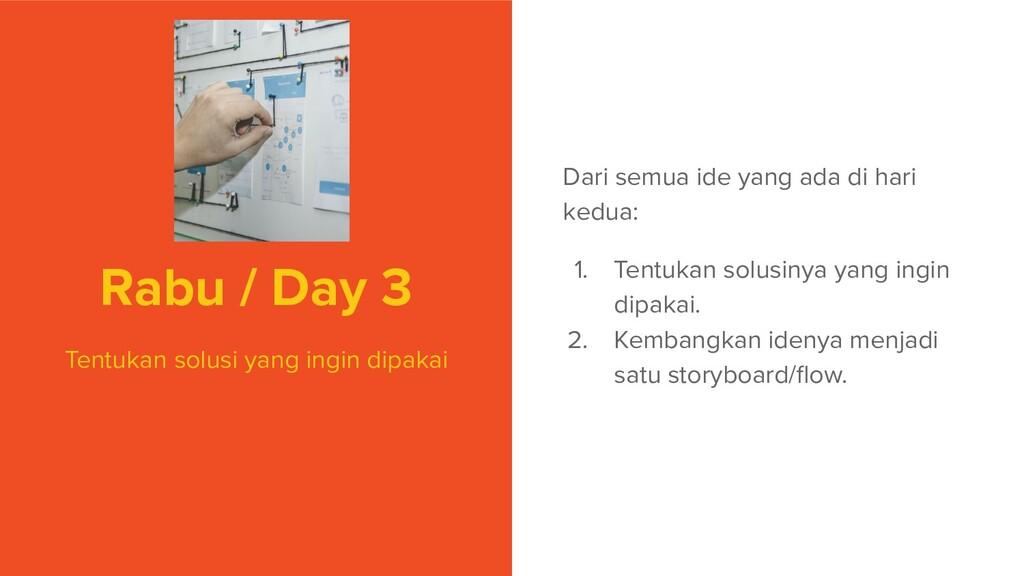 Rabu / Day 3 Tentukan solusi yang ingin dipakai...