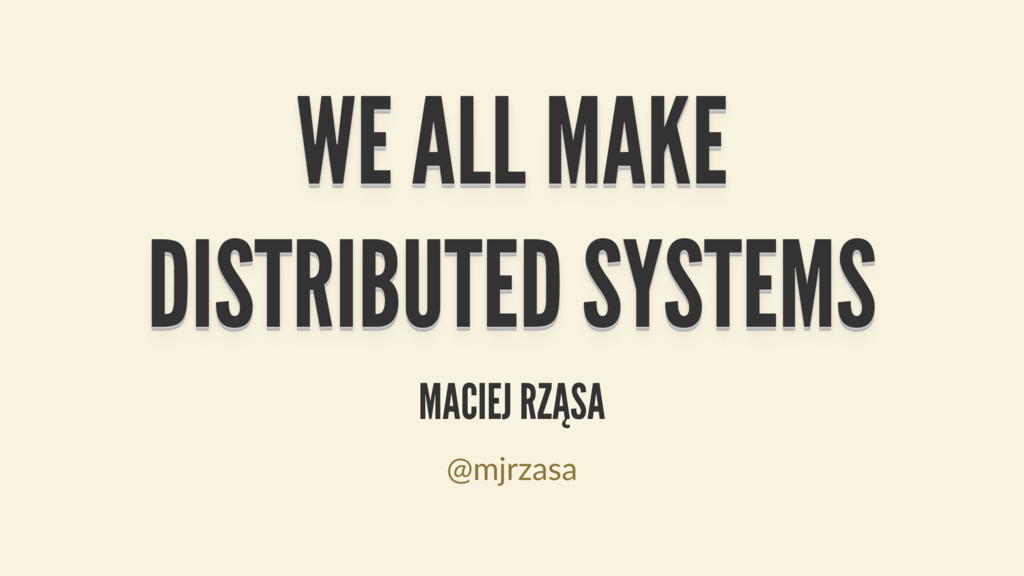 WE ALL MAKE WE ALL MAKE WE ALL MAKE WE ALL MAKE...