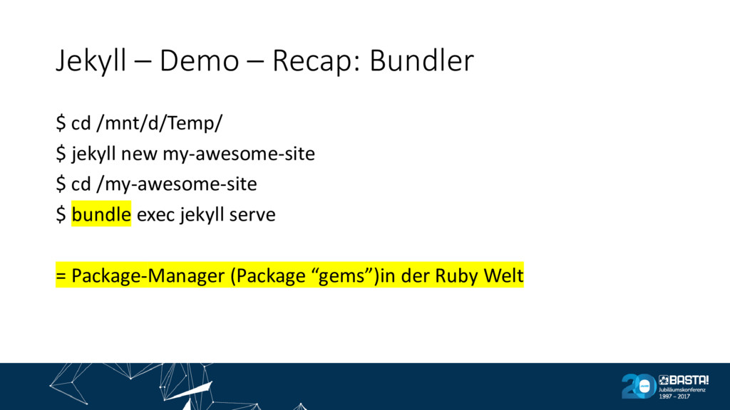 Jekyll – Demo – Recap: Bundler $ cd /mnt/d/Temp...