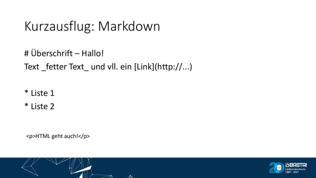 Kurzausflug: Markdown # Überschrift – Hallo! Te...
