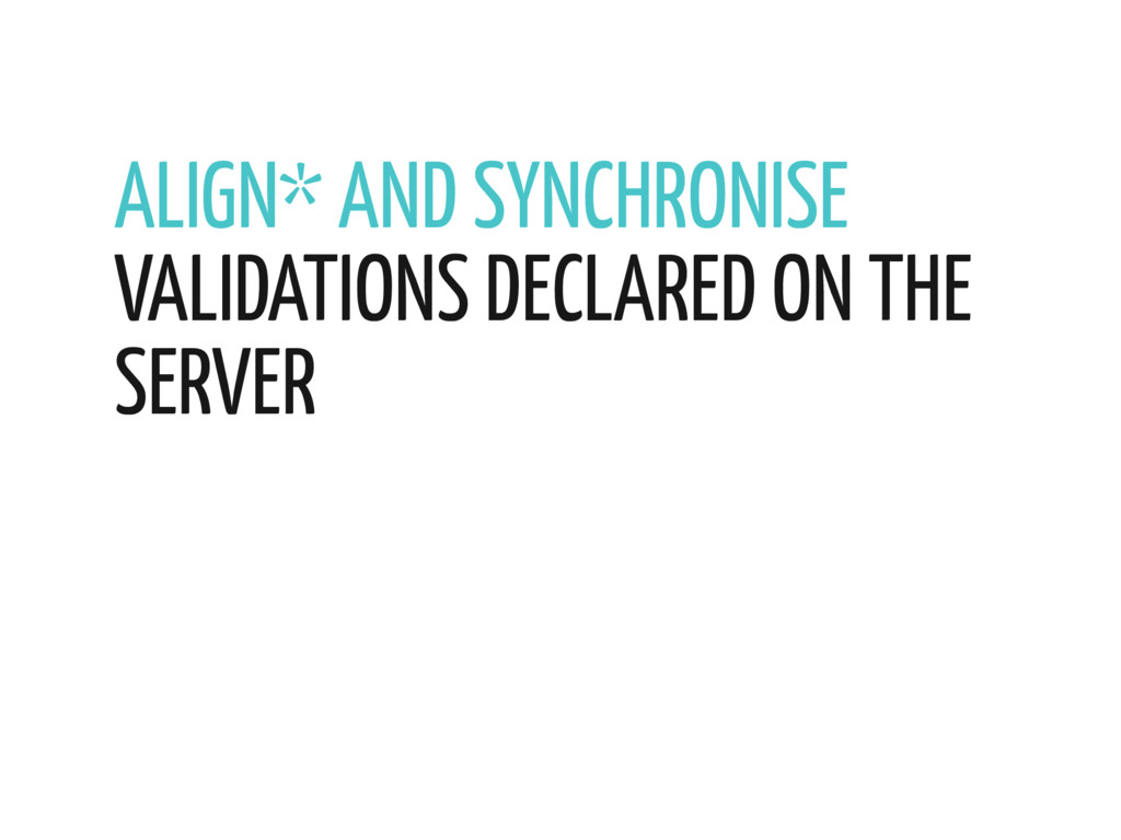ALIGN* AND SYNCHRONISE VALIDATIONS DECLARED ON ...
