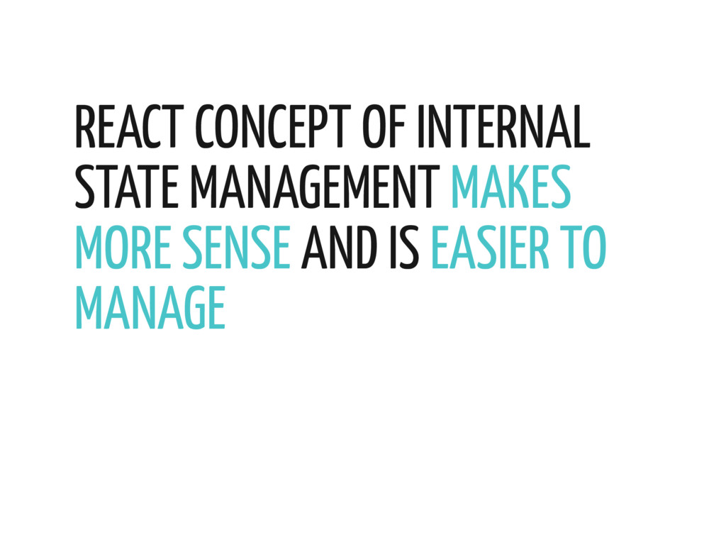 REACT CONCEPT OF INTERNAL STATE MANAGEMENT MAKE...