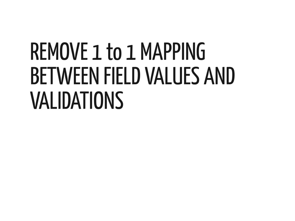 REMOVE 1 to 1 MAPPING BETWEEN FIELD VALUES AND ...