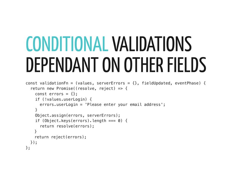 const validationFn = (values, serverErrors = {}...