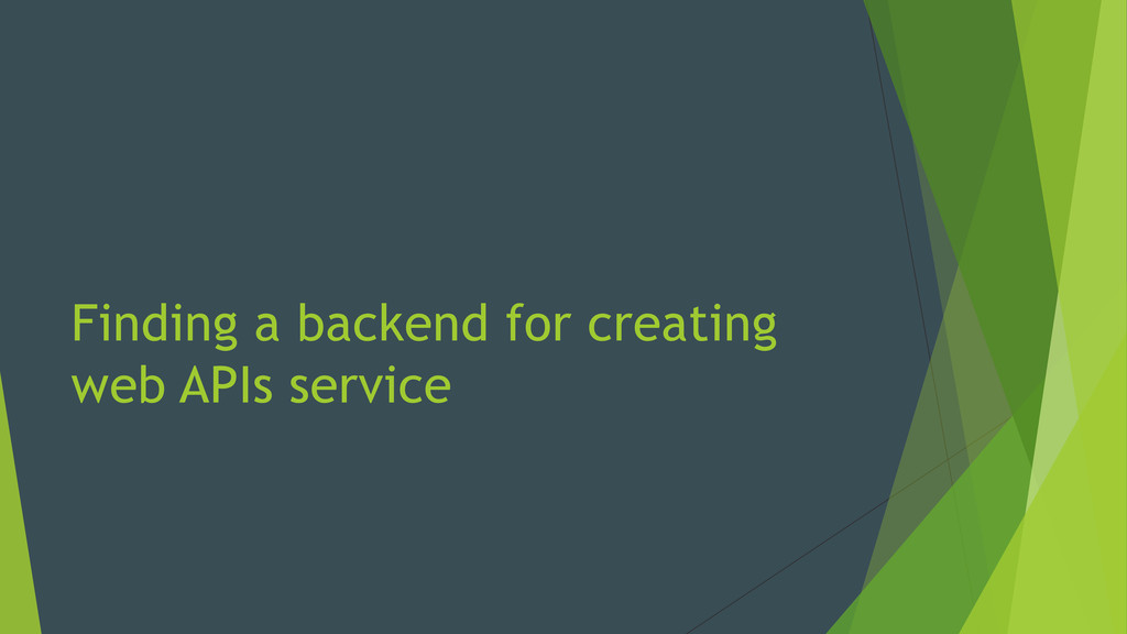 Finding a backend for creating web APIs service