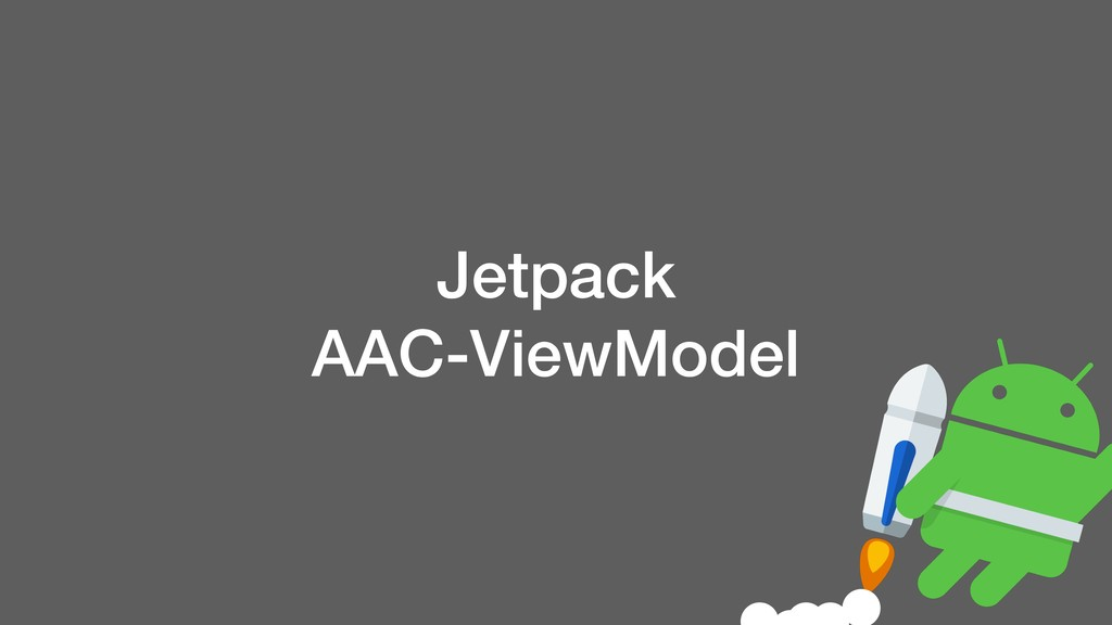 Jetpack AAC-ViewModel