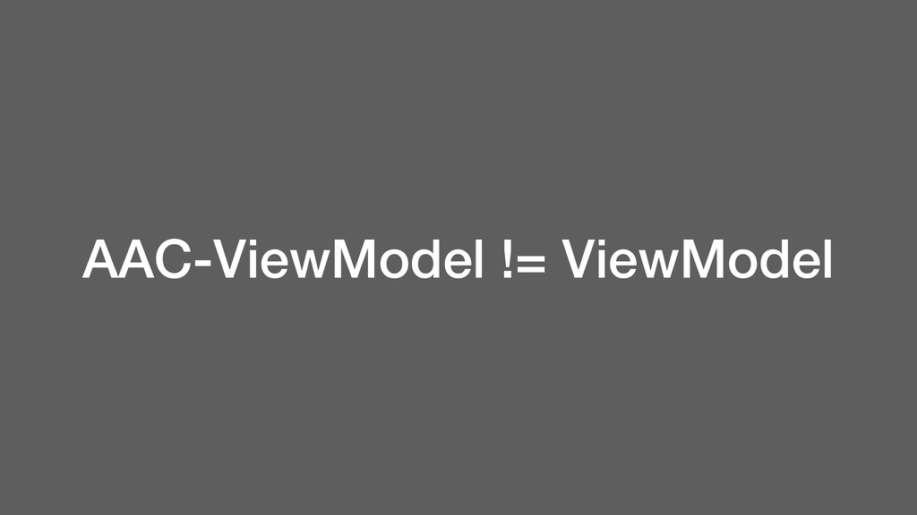 AAC-ViewModel != ViewModel