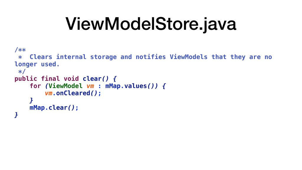 ViewModelStore.java /** * Clears internal stora...