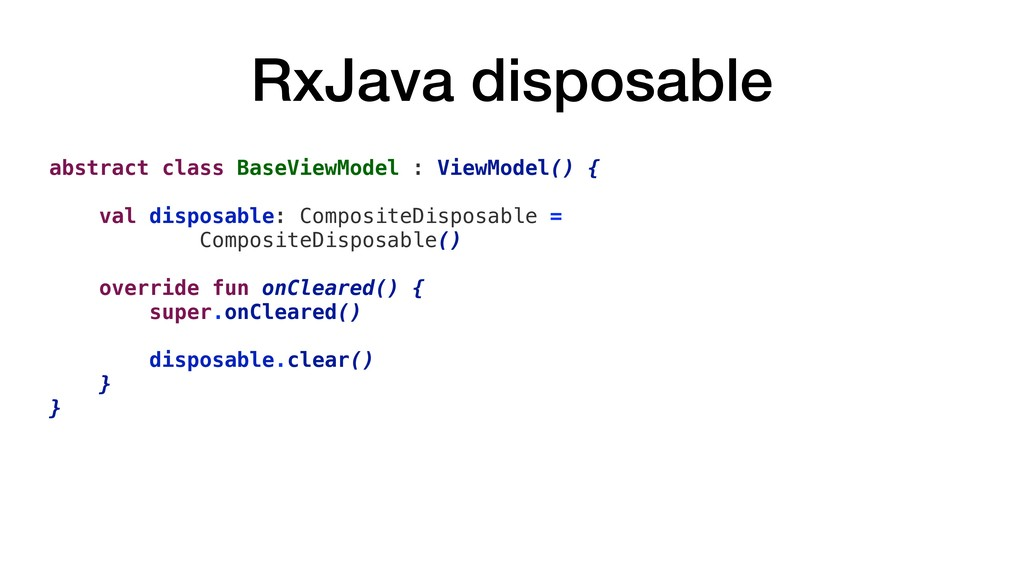 RxJava disposable abstract class BaseViewModel ...