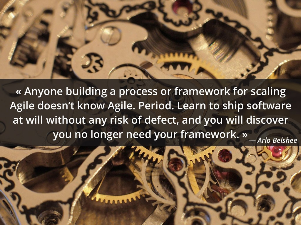 « Anyone building a process or framework for sc...