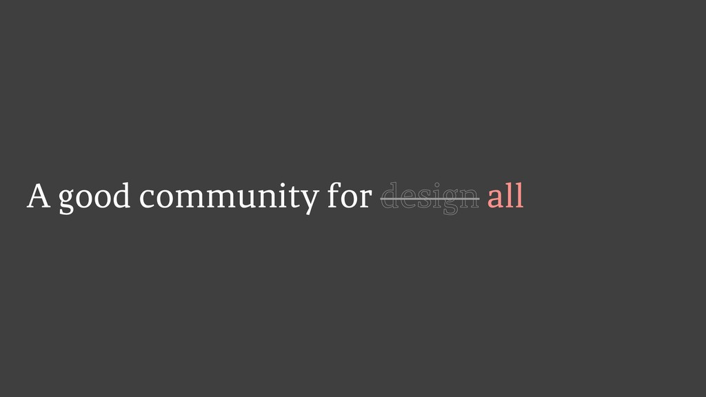 A good community for design all