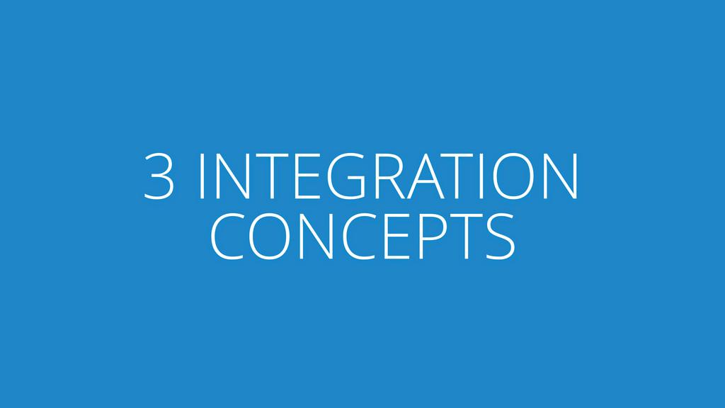 3 INTEGRATION CONCEPTS