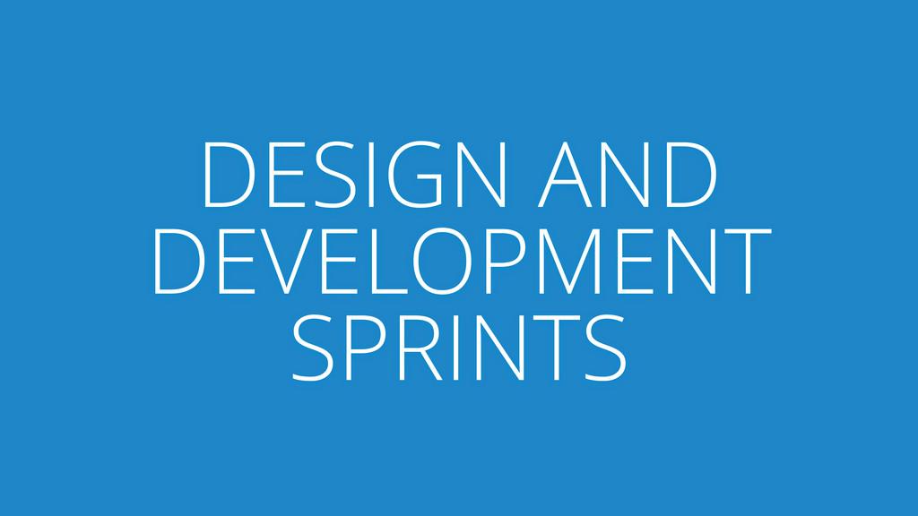 DESIGN AND DEVELOPMENT SPRINTS