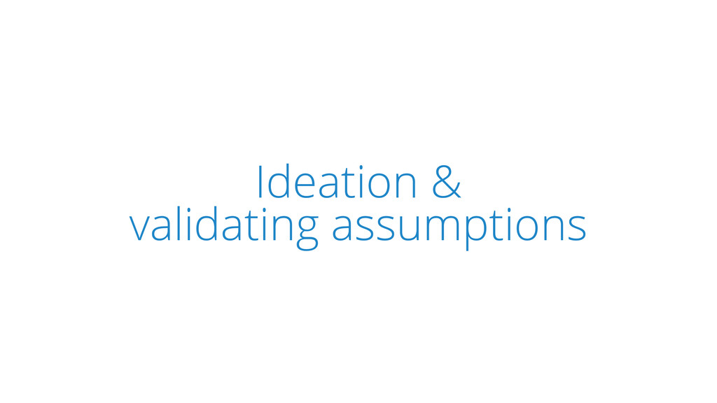 SCRUM Ideation & validating assumptions