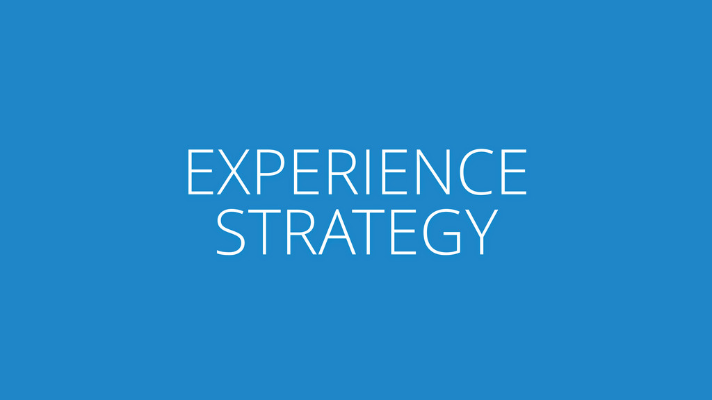 EXPERIENCE STRATEGY