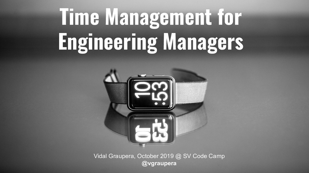 Time Management for Engineering Managers Vidal ...