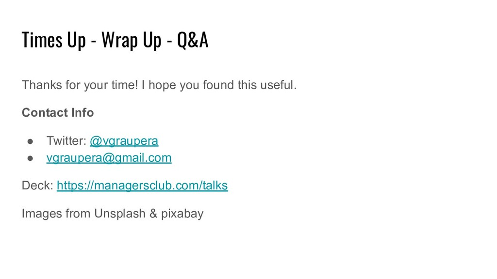 Times Up - Wrap Up - Q&A Thanks for your time! ...